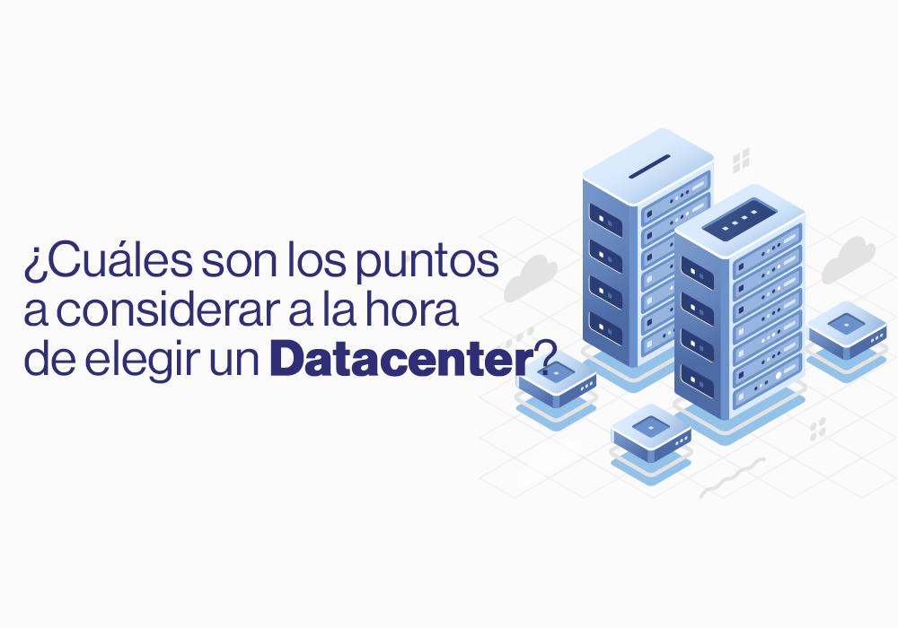 ¿Cuáles son los puntos a considerar a la hora de contratar un Datacenter?